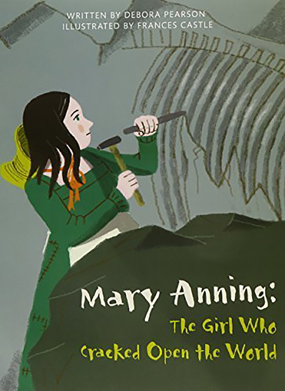 Mary Anning: The Girl Who Cracked Open the World book